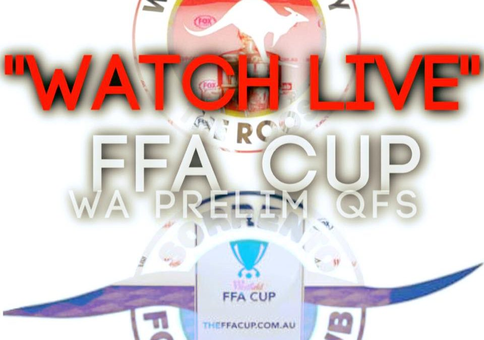 WATCH LIVE – FFA Cup WA Prelim QFinal Wanneroo City SC vs Sorrento SC